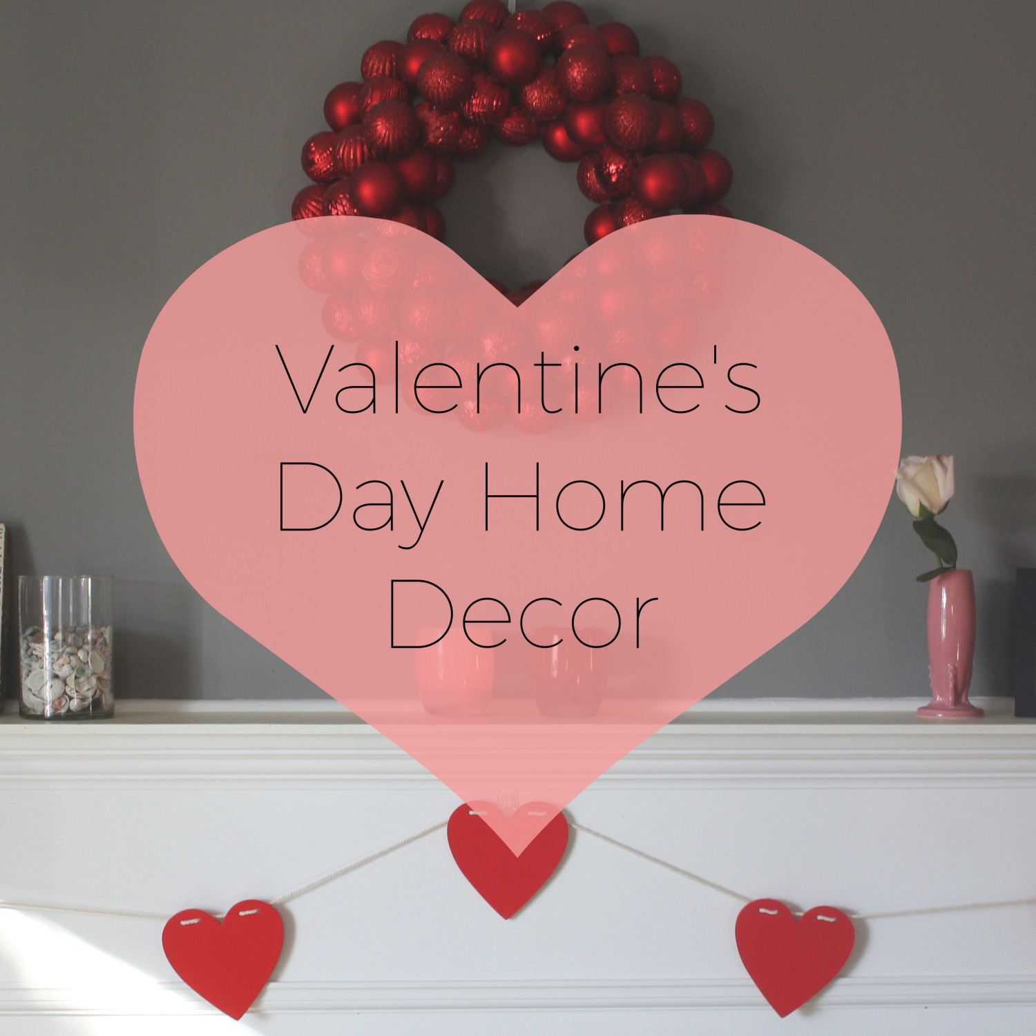 Simple home decor for valentine 39 s day casual contrast for How to decorate your house for valentine day